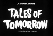 Tales of Tomorrow first aired over Television live in Kinescope beginning in August of 1951