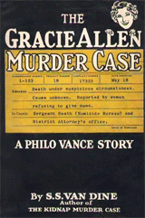 The Gracie Allen Murder Case wasn't just a knock-off for the Philo Vance film, as demonstrated by the slip cover of S.S. Van Dine's 1938 novel from which the eleventh Philo Vance film was adapted.