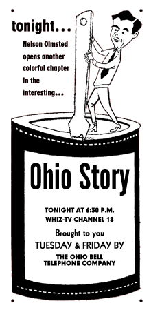 Nelson Olmsted hosted the Ohio Story for Televsion from 1955-1957