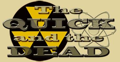 The Quick and The Dead Radio Program