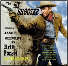 The Six Shooter was a weekly old-time radio program in the United States