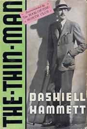 Dashiell Hammett's fifth and final novel, The Thin Man, ca. 1934