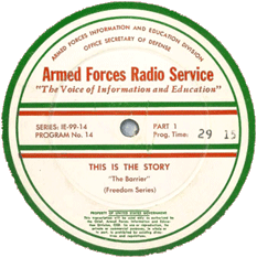 AFRS transcription label for This Is the Story episode No. 14 'The Barrier' from its 'Freedom Series'