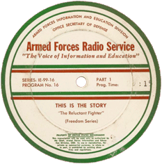 AFRS transcription label for This Is the Story episode No. 16 'The Reluctant Fighter' from its 'Freedom Series'