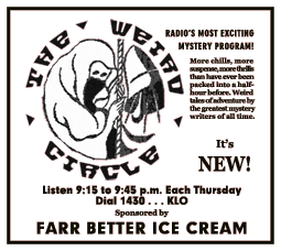Farr Ice Cream sponsored The Weird Circle locally over Texas stations.