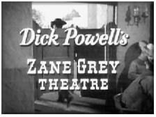 Powell's successful Western Anthology, Zane Grey Theatre, ca. 1956