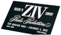 Ziv Radio Productions was as much a member of the cast as any of the stars.